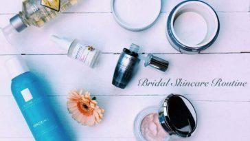 Bridal Skincare Routine