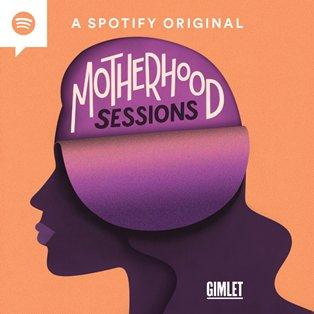 Motherhood Sessions podcast